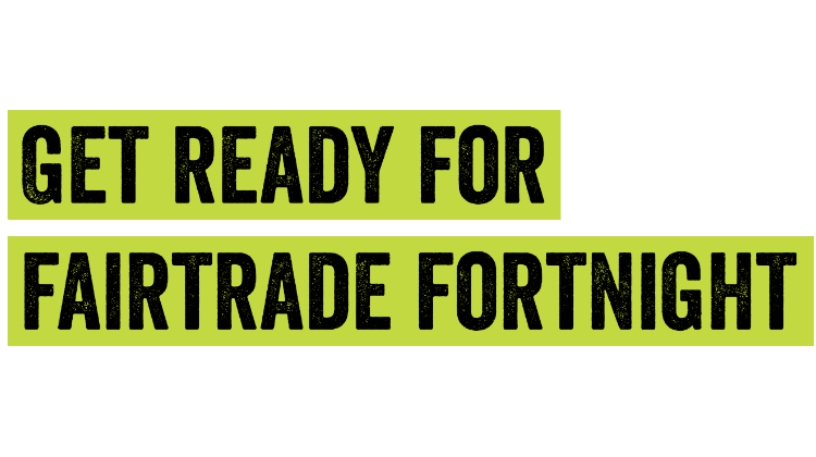 FairTrade Fortnight 2017